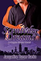 Scented Dreams ((A Dogon-Hunters Series Novel))