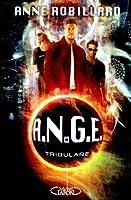 A.N.G.E tome 6: Tribulare
