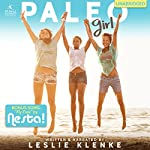 Paleo Girl: Take a Leap. Empower Yourself. Be Awesome! | Leslie Klenke