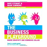 Business Playground: Where Creativity and Commerce Collide, Theby Dave Stewart