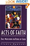 Acts of Faith: Daily Meditations for...