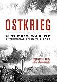 Ostkrieg: Hitler's War of Extermination in the East