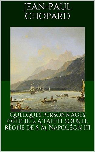 quelques-personnages-officiels-a-tahiti-sous-le-regne-de-s-m-napoleon-iii-french-edition