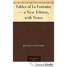 Fables of La Fontaine - a New Edition, with Notes (English Edition)