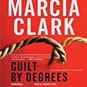 Guilt by Degrees | [Marcia Clark]