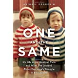 One and the Same: My Life as an Identical Twin and What I've Learned about Everyone's Struggle to Be Singularby Abigail Pogrebin