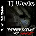In the Name of Hate | TJ Weeks