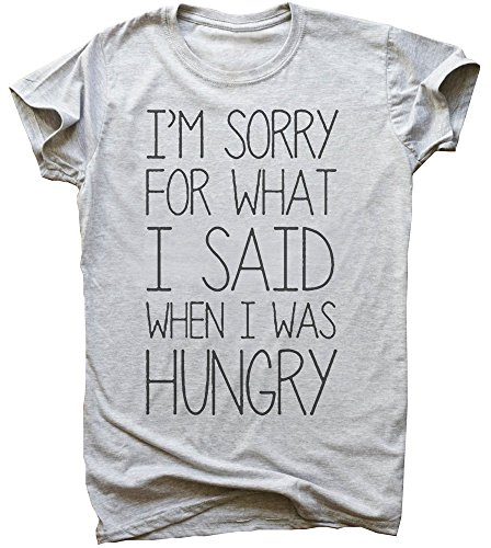 im-sorry-for-what-i-said-when-i-was-hungry-mens-t-shirt-medium