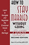 img - for How to Stay Married: Without Going Crazy book / textbook / text book