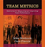 img - for Team Metrics: Resources for Measuring and Improving Team Performance book / textbook / text book