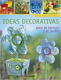 Ideas Decorativas (Coleccion Manualidades Para Todas Las