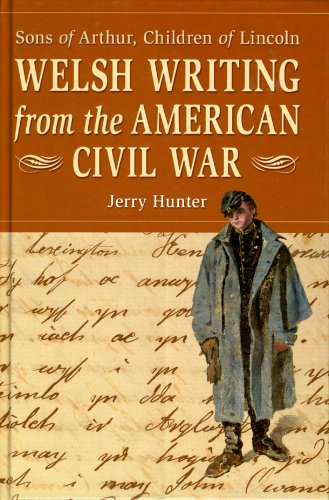 Welsh Writing from the American Civil War: Sons of Arthur, Children of Lincoln