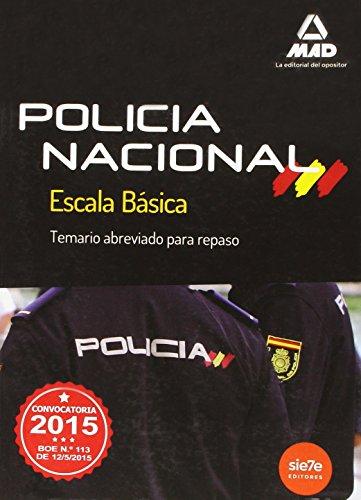 ESCALA BASICA DE POLICIA NACIONAL. TEMARIO ABREVIADO PARA REPASO