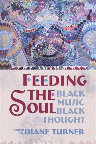 Feeding the Soul: Black Music, Black Thought (English and English Edition)