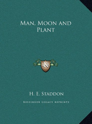 Man, Moon and Plant