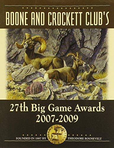 Boone and Crockett Club's 27th Big Game Awards: 2007-2009 (Boone & Crockett Club's Big Game Awards)