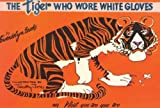 Tiger Who Wore White Gloves