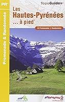 Les Hautes-Pyrénées à pied : 45 promenades & randonnées
