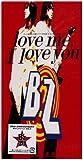 love me, I love you♪B'z