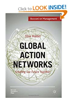 Global Action Networks Creating Our Future Together - Steve Waddell