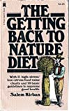 The getting back to nature diet (A Pivot health book) (0879831952) by Kirban, Salem