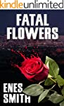 Fatal Flowers (The Serial Killer Chro...