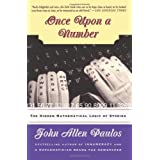 Once Upon A Number: The Hidden Mathematical Logic Of Stories ~ John Allen Paulos