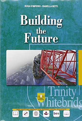 Building the future. Con e-book. Con espansione online. Con CD Audio. Per le Scuole superiori