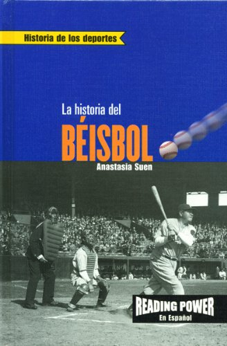 LA Historia Del Beisbol (Reading Power En Espanol) (Spanish Edition)