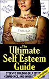 The Ultimate Self Esteem Gui... - Jeffrey Powell