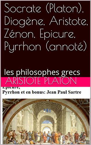 socrate-platon-diogene-aristote-zenon-epicure-pyrrhon-annote-les-philosophes-grecs