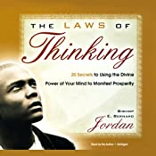 The Laws of Thinking: 20 Secrets to Using the Divine Power of Your Mind to Manifest Prosperity | [Bishop E. Bernard Jordan]