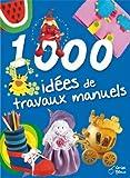 1000 idées de travaux manuels