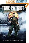 True Patriot: A Prepper Fiction Novel...