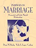 img - for Pathways to Marriage-Premarital and Early Marital Relationships book / textbook / text book