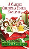 A Catered Christmas Cookie Exchange (A Mystery With Recipes)