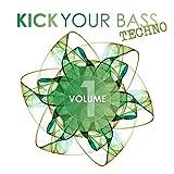 Kick Your Bass Techno, Vol. 1 Album Cover