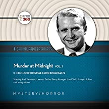 Murder at Midnight, Vol. 1: The Classic Radio Collection Radio/TV Program by  Hollywood 360 - producer Narrated by Raymond Morgan,  full cast