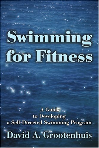 Swimming for Fitness: A Guide to Developing a Self-Directed Swimming Program