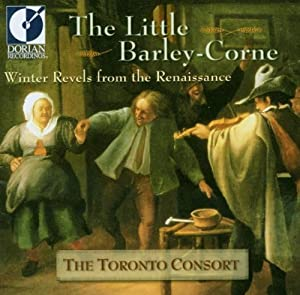 The Little Barley-Corne: Winter Revels From the Renaissance