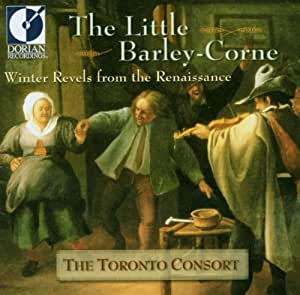 The Little Barley-Corne: Winter Revels From the Renaissance