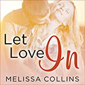 Let Love In: Love, Book 1 | Melissa Collins