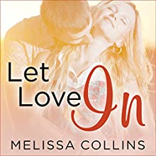 Let Love In: Love, Book 1 (       UNABRIDGED) by Melissa Collins Narrated by Shirl Rae, Sean Crisden