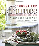 img - for By Alexander Lobrano Hungry for France: Adventures for the Cook & Food Lover book / textbook / text book