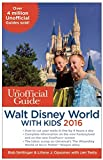 img - for The Unofficial Guide to Walt Disney World with Kids 2016 book / textbook / text book
