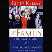 The Family: The Real Story of the Bush Dynasty | [Kitty Kelley]