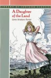 A Daughter of the Land (Library of Indiana Classics) (0253211387) by Stratton-Porter, Gene