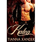Kalen (Hidden Breeds Book 2) ~ Tianna Xander