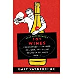 img - for BY Vaynerchuk, Gary ( Author ) [{ Gary Vaynerchuk's 101 Wines: Guaranteed to Inspire, Delight, and Bring Thunder to Your World By Vaynerchuk, Gary ( Author ) May - 13- 2008 ( Paperback ) } ] book / textbook / text book