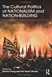 img - for The Cultural Politics of Nationalism and Nation-Building: Ritual and performance in the forging of nations book / textbook / text book